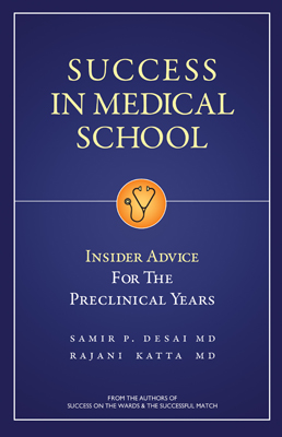 Success in Medical School - Insider Advice for the Preclinical Years